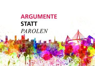 Argumente statt Parolen
